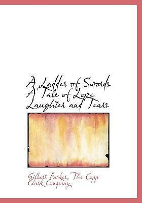 A Ladder of Swords a Tale of Love Laughter and Tears