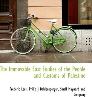 The Immovable East Studies of the People and Customs of Palestine