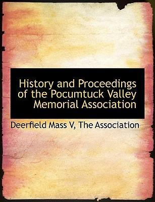 History and Proceedings of the Pocumtuck Valley Memorial Association