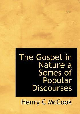 The Gospel in Nature a Series of Popular Discourses