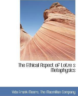 The Ethical Aspect of Lotze S Metaphysics