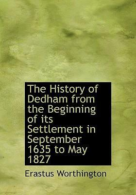 The History of Dedham from the Beginning of Its Settlement in September 1635 to May 1827