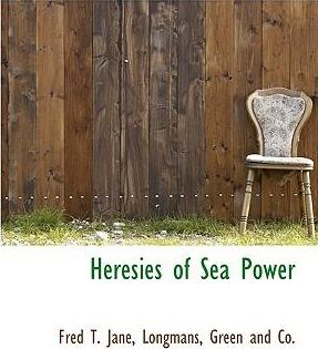Heresies of Sea Power
