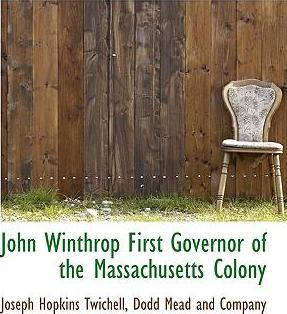John Winthrop First Governor of the Massachusetts Colony