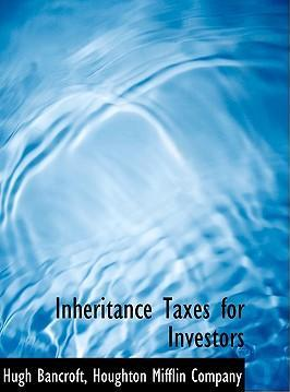Inheritance Taxes for Investors