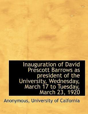 Inauguration of David Prescott Barrows as President of the University, Wednesday, March 17 to Tuesday, March 23, 1920