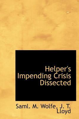 Helper's Impending Crisis Dissected