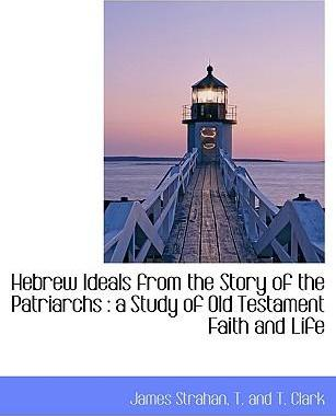Hebrew Ideals from the Story of the Patriarchs