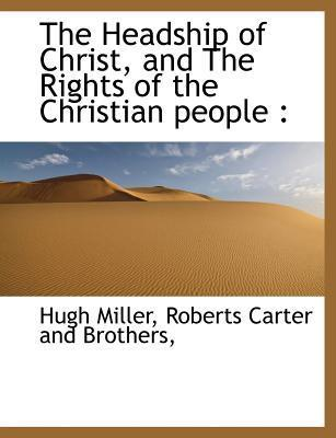 The Headship of Christ, and the Rights of the Christian People