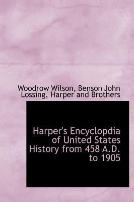 Harper's Encyclopdia of United States History from 458 A.D. to 1905