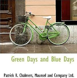 Green Days and Blue Days