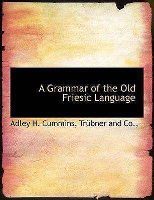 A Grammar of the Old Friesic Language