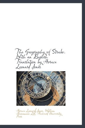 The Geography of Strabo. with an English Translation by Horace Leonard Jones, Volume 5