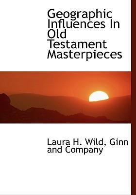 Geographic Influences in Old Testament Masterpieces