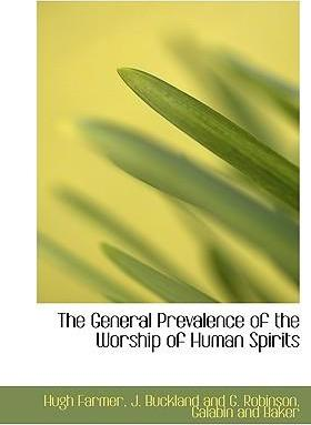 The General Prevalence of the Worship of Human Spirits
