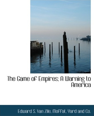 The Game of Empires; A Warning to America