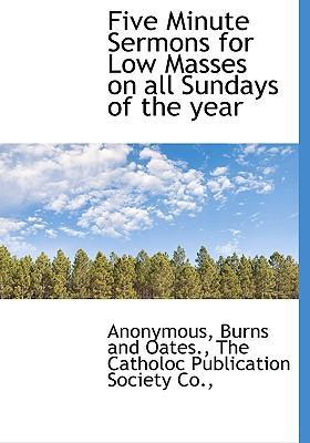 Five Minute Sermons for Low Masses on All Sundays of the Year