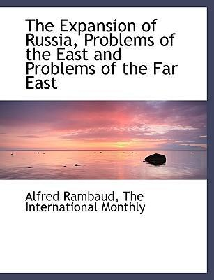 The Expansion of Russia, Problems of the East and Problems of the Far East