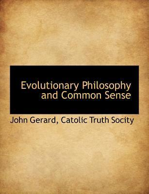 Evolutionary Philosophy and Common Sense
