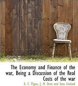 The Economy and Finance of the War, Being a Discussion of the Real Costs of the War