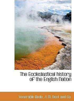 The Ecclesiastical History of the English Nation