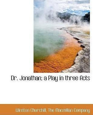 Dr. Jonathan; A Play in Three Acts