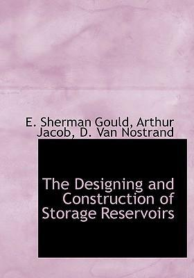 The Designing and Construction of Storage Reservoirs