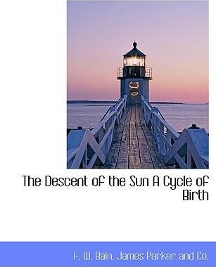 The Descent of the Sun a Cycle of Birth