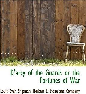 D'Arcy of the Guards or the Fortunes of War