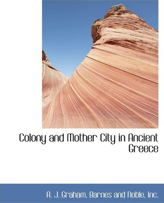 Colony and Mother City in Ancient Greece