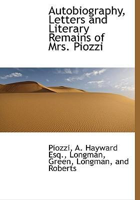 Autobiography, Letters and Literary Remains of Mrs. Piozzi