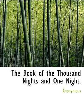 The Book of the Thousand Nights and One Night.