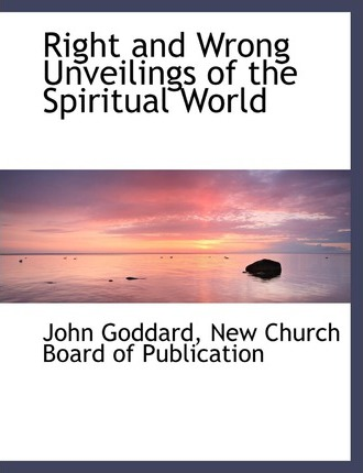 Right and Wrong Unveilings of the Spiritual World