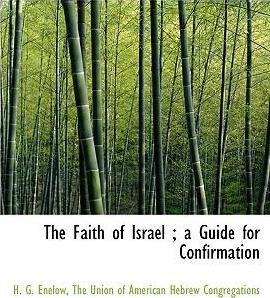 The Faith of Israel; A Guide for Confirmation