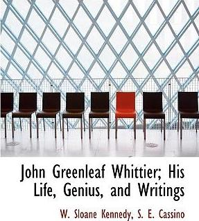 John Greenleaf Whittier; His Life, Genius, and Writings