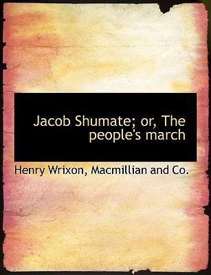Jacob Shumate; Or, the People's March