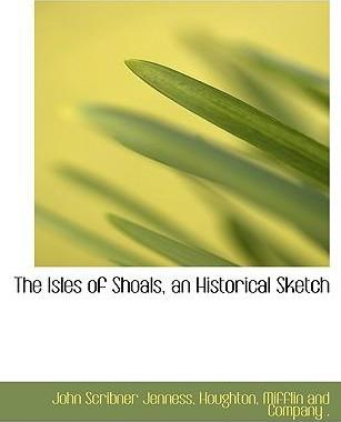 The Isles of Shoals, an Historical Sketch