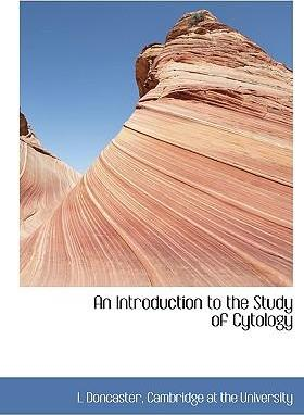 An Introduction to the Study of Cytology