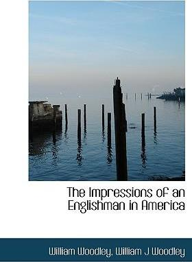 The Impressions of an Englishman in America