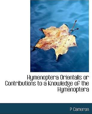Hymenoptera Orientalis or Contributions to a Knowledge of the Hymenoptera