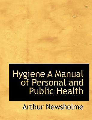 Hygiene a Manual of Personal and Public Health