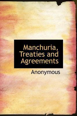 Manchuria, Treaties and Agreements