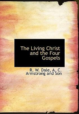 The Living Christ and the Four Gospels