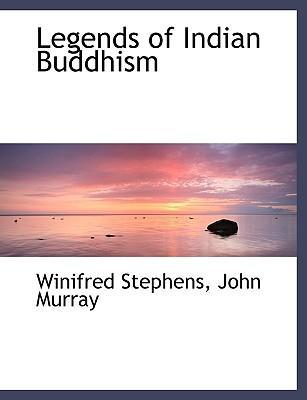 Legends of Indian Buddhism