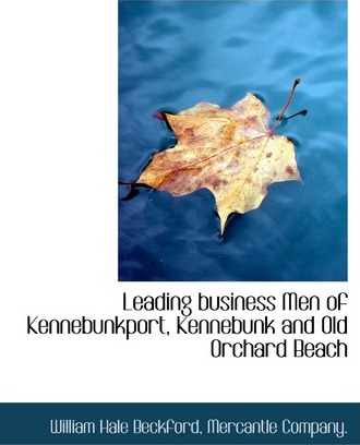 Leading Business Men of Kennebunkport, Kennebunk and Old Orchard Beach