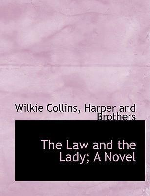 The Law and the Lady; A Novel