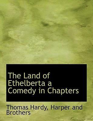 The Land of Ethelberta a Comedy in Chapters