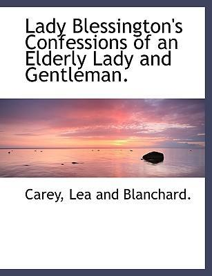 Lady Blessington's Confessions of an Elderly Lady and Gentleman.