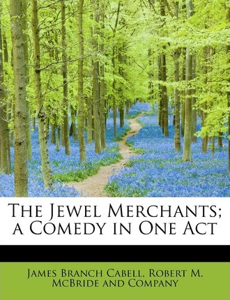 The Jewel Merchants; A Comedy in One Act