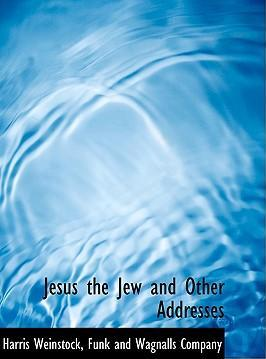 Jesus the Jew, and Other Addresses